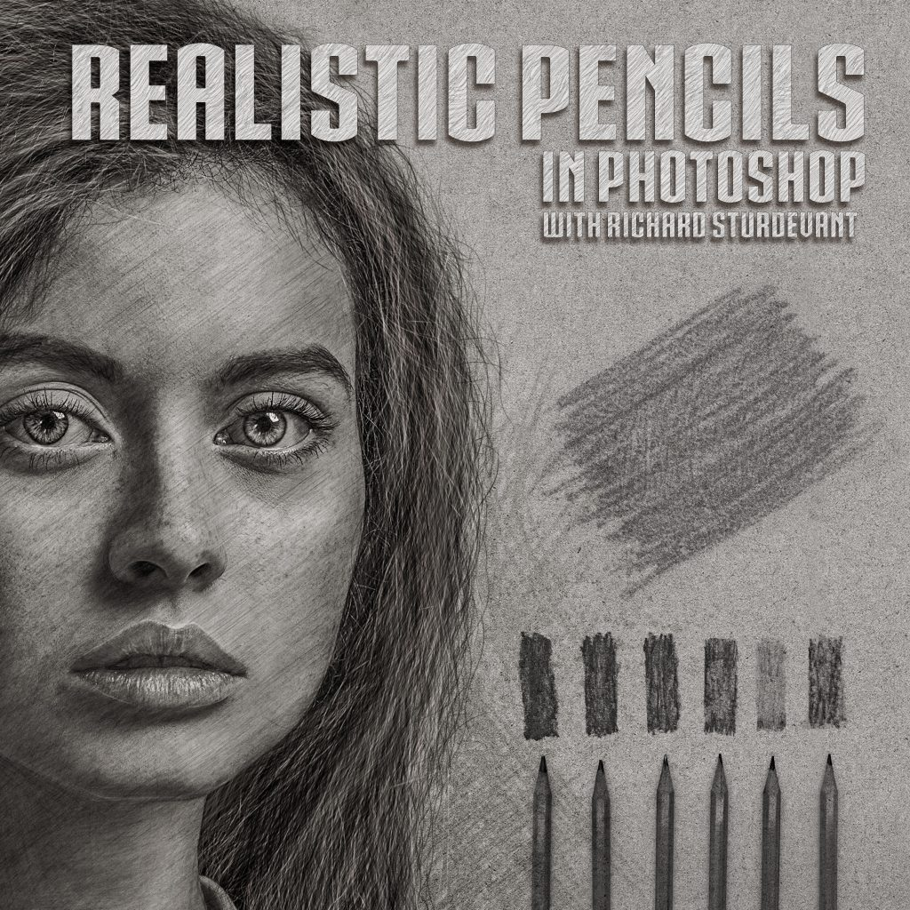 Realistic Pencils in Photoshop with Richard Sturdevant [PRE-ORDER]